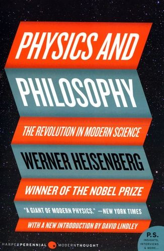 Werner Heisenberg - Physics and Philosophy