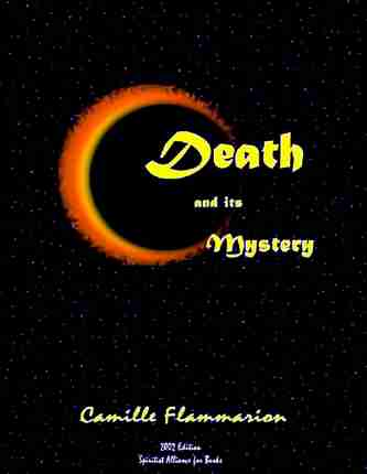 Camille Flammarion - Death and Its Mistery