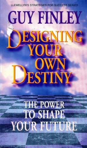 Guy Finley - Designing Your Own Destiny