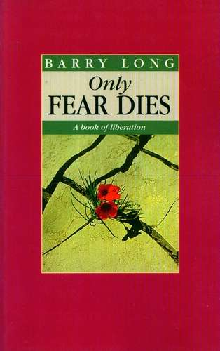 Barry Long - Only Fear Dies